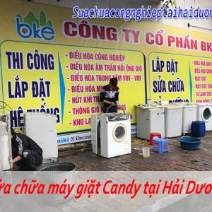Bảo Dưỡng Sửa Chữa Máy Giặt Candy Tại Hải Dương Uy Tín Tận Tâm