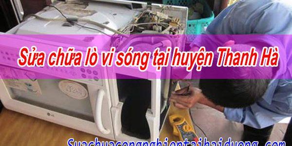 Sửa Chữa Lò Vi Sóng Tại Huyện Thanh Hà Nhanh Tiết Kiệm 15% Phí